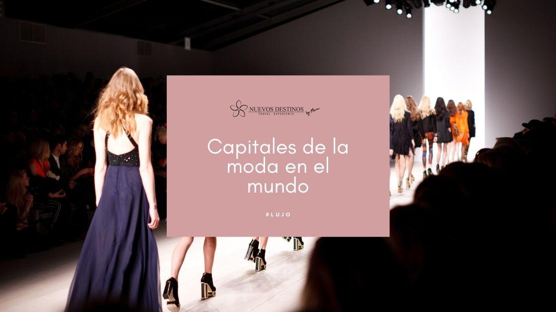 Capitales de la moda en el mundo: cuáles son y dónde alojarse