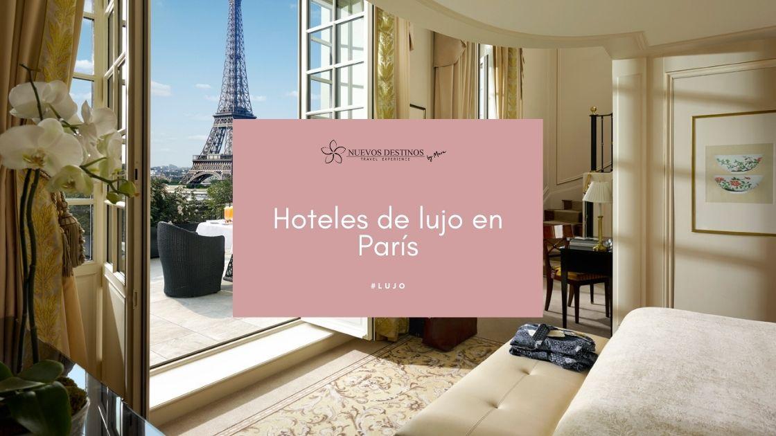 Los 7 mejores hoteles de lujo en París (Francia)