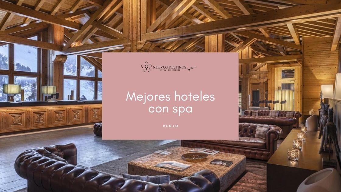 Los 7 mejores hoteles de lujo con spa