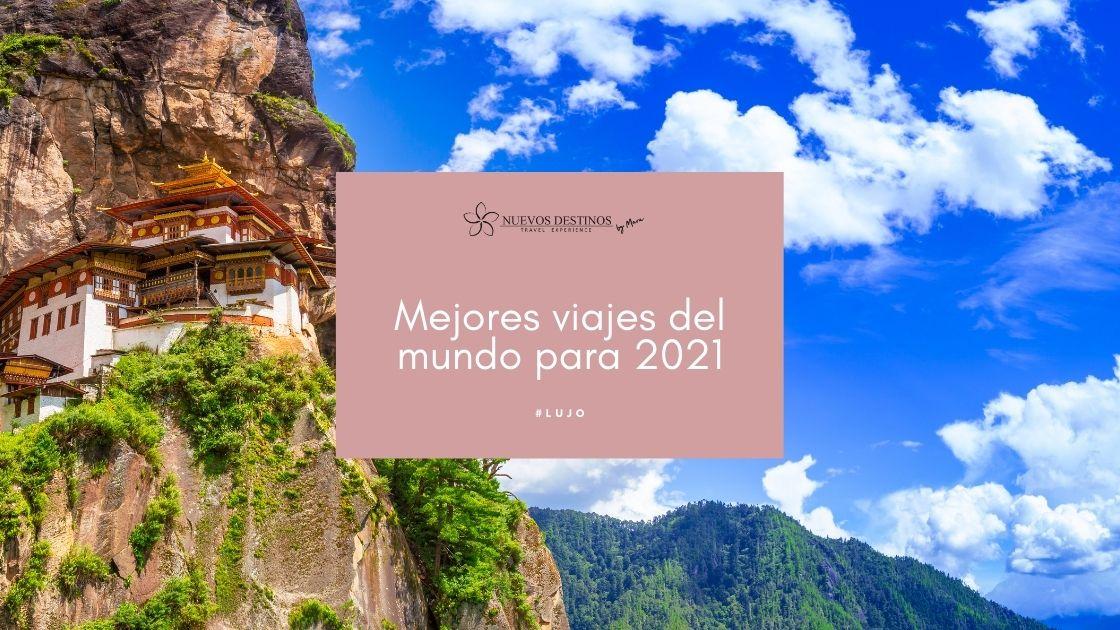 Los mejores viajes del mundo para 2021