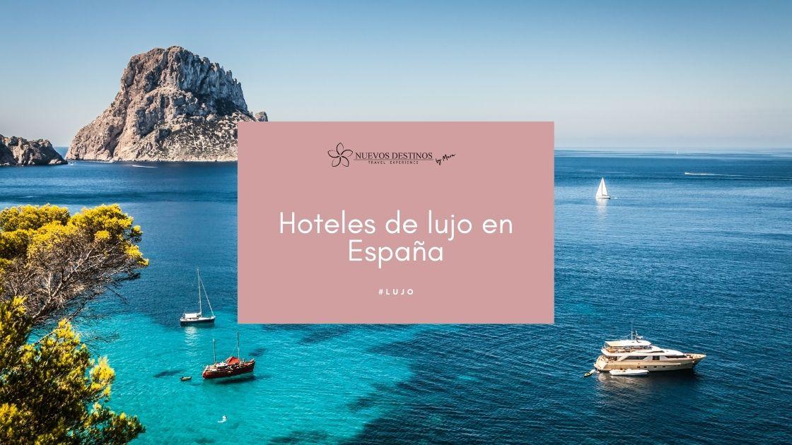 Mejores hoteles de lujo en España