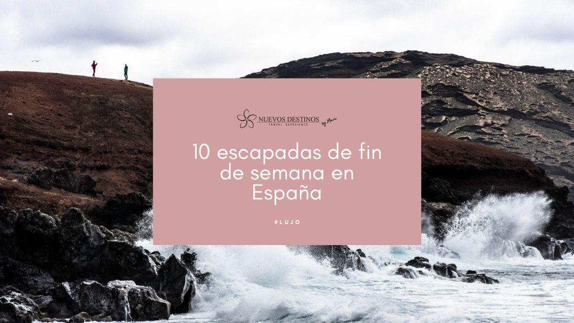 Las 10 mejores escapadas de fin de semana en España