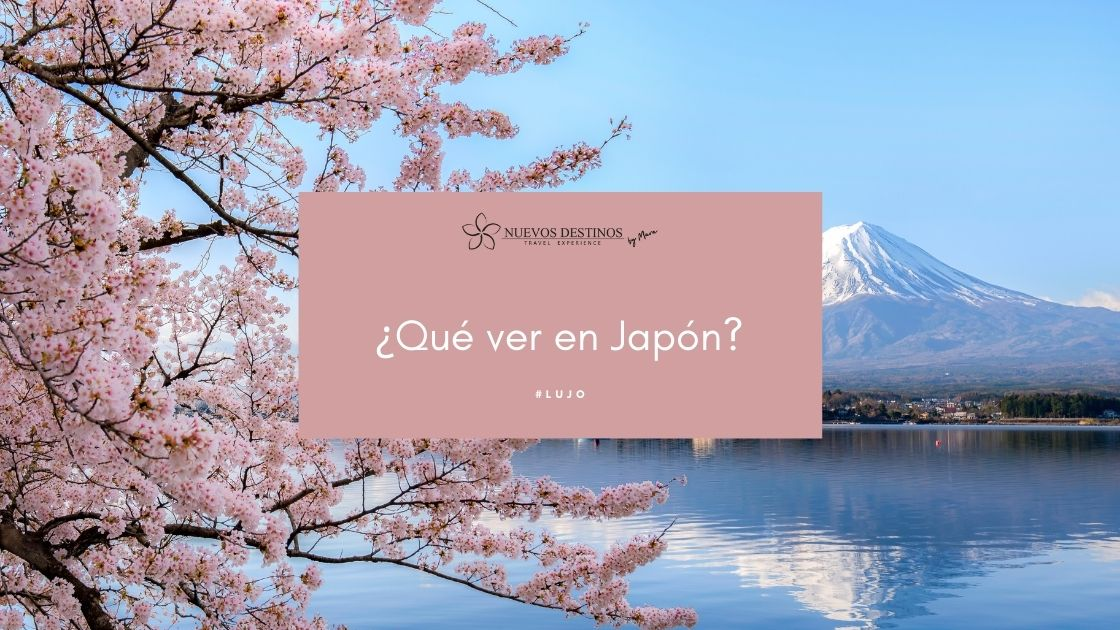 ¿Qué ver en Japón? Las visitas imprescindibles