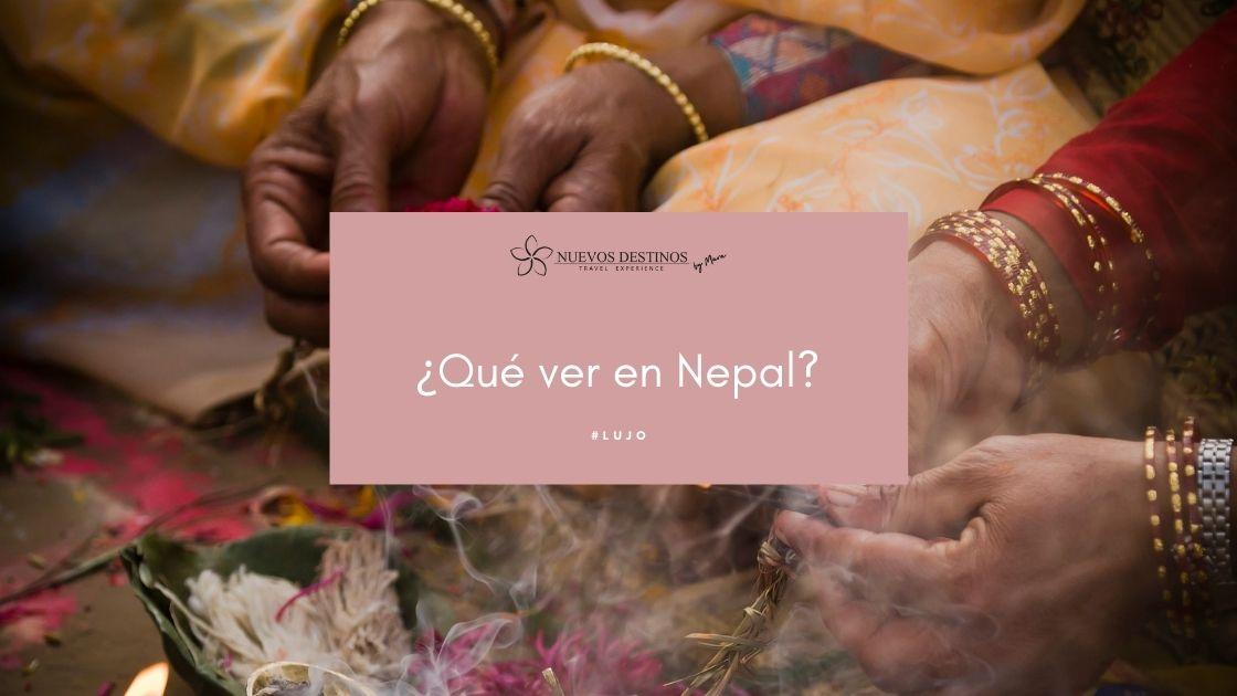 ¿Qué ver en Nepal? Todos los secretos del Himalaya