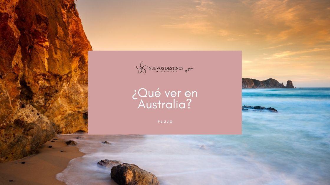 ¿Qué ver en Australia para disfrutar de las antípodas?