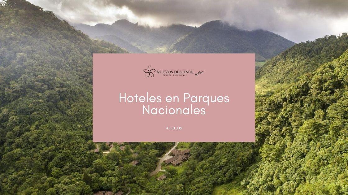 Hoteles en la naturaleza en plenos Parques Nacionales