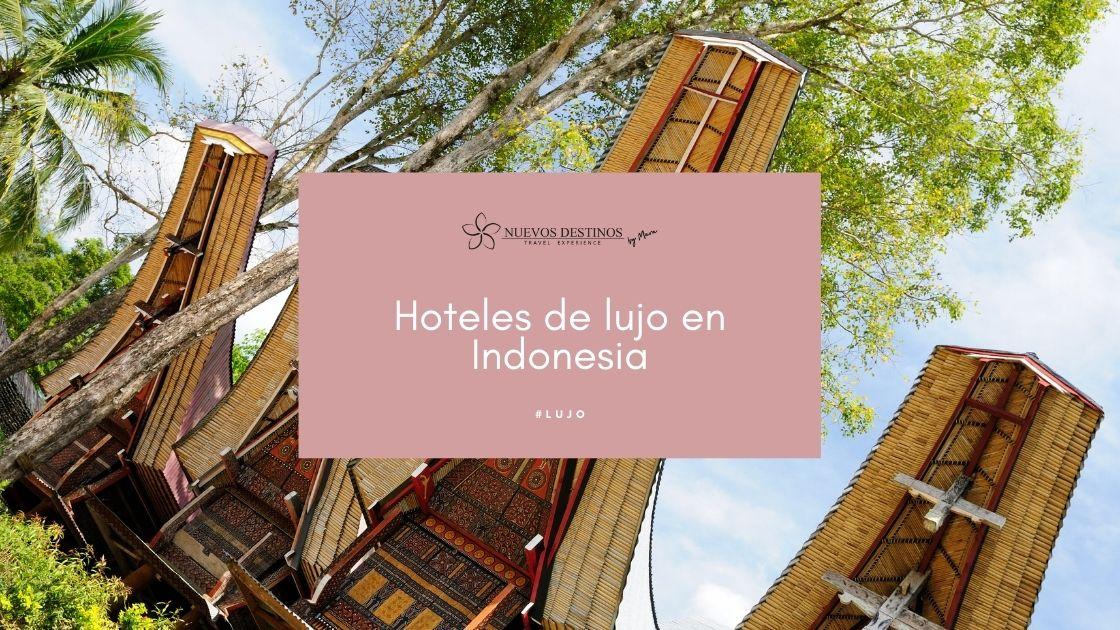 Los 8 mejores hoteles de lujo en Indonesia