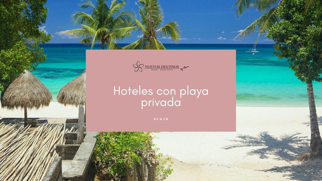 Los 8 mejores hoteles con playa privada