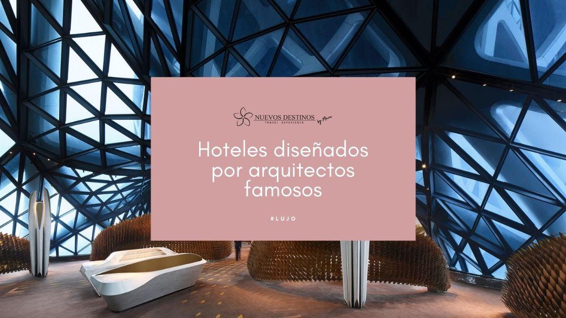 Hoteles diseñados por arquitectos famosos
