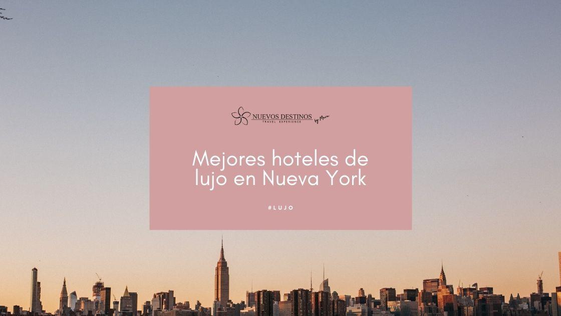 Mejores hoteles de lujo en nueva York con skyline